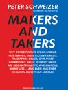 Makers and Takers (MP3): Why Conservatives Work Harder, Feel Happier, Have Closer Families, Take Fewer Drugs, Give More Generously, Value Honesty More, Are Less Materialistic and Envious, Whine Less...and Even Hug Their Children More Than Liberals